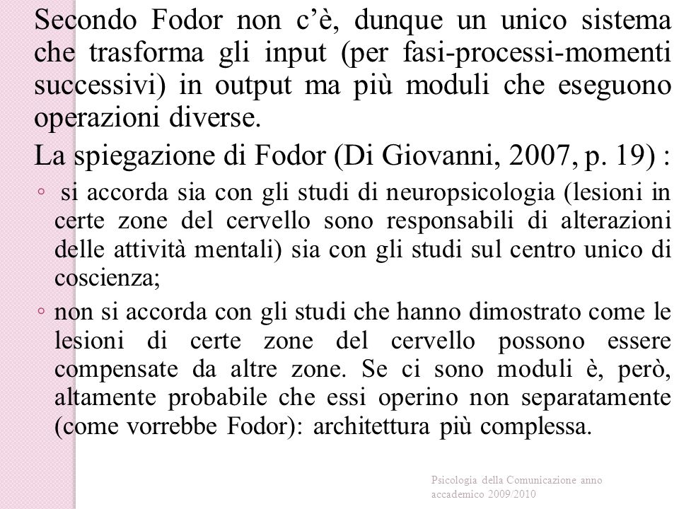 La spiegazione di Fodor (Di Giovanni, 2007, p. 19) :