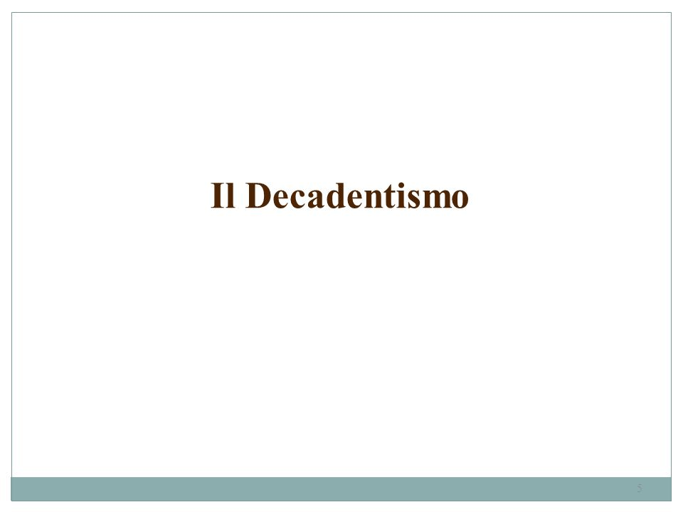Il Decadentismo 5
