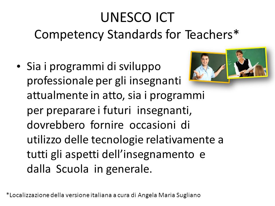 UNESCO ICT Competency Standards for Teachers*