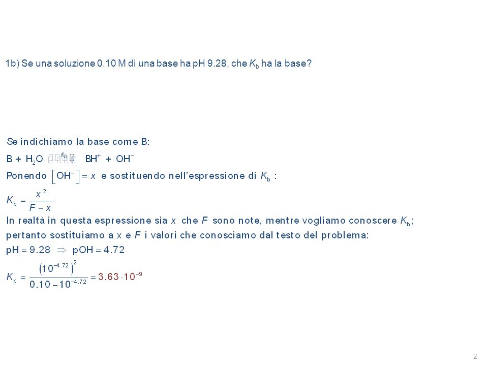 1b) Se una soluzione 0.10 M di una base ha pH 9.28, che Kb ha la base