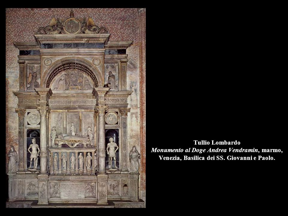 Tullio Lombardo Monumento al Doge Andrea Vendramin, marmo, Venezia, Basilica dei SS.