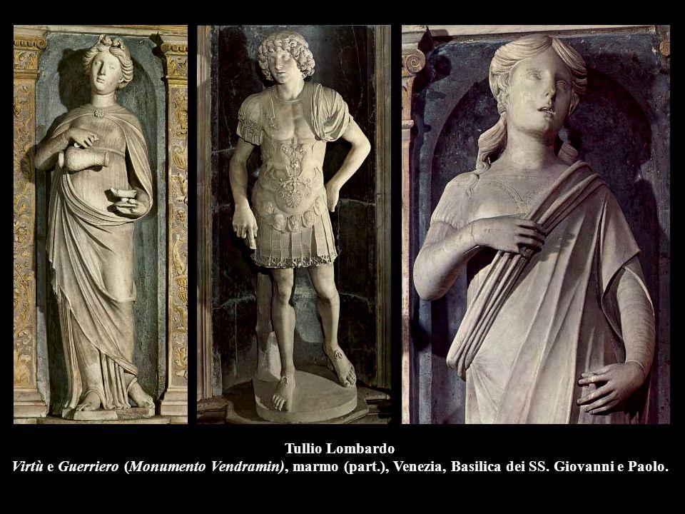 Tullio Lombardo Virtù e Guerriero (Monumento Vendramin), marmo (part