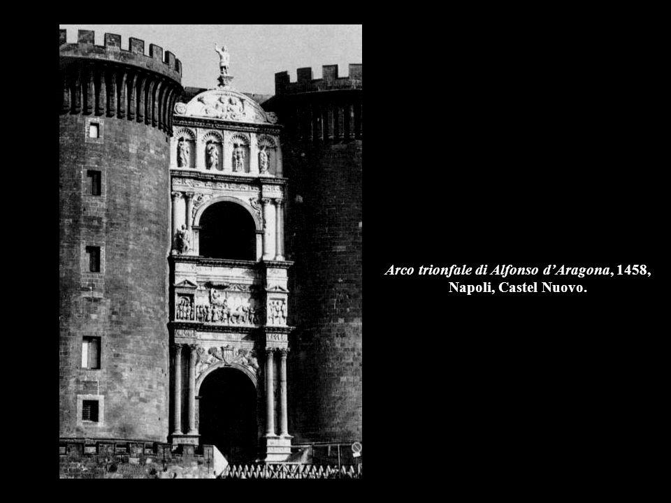Arco trionfale di Alfonso d'Aragona, 1458, Napoli, Castel Nuovo.