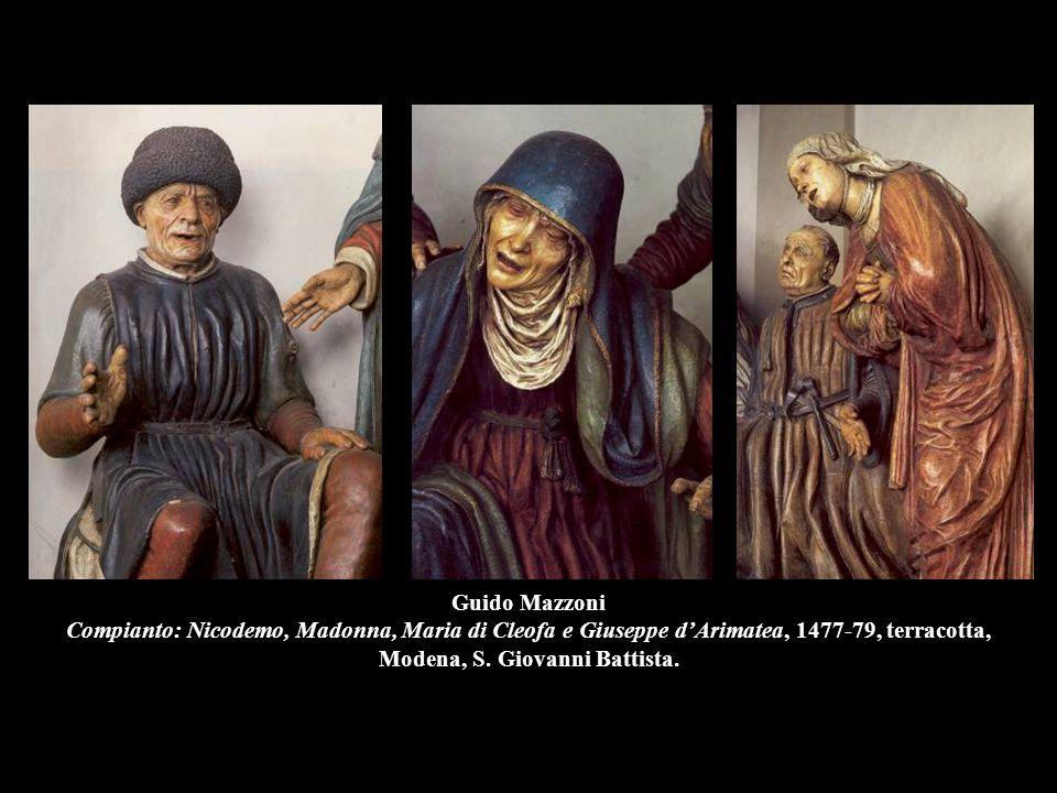 Guido Mazzoni Compianto: Nicodemo, Madonna, Maria di Cleofa e Giuseppe d'Arimatea, 1477-79, terracotta, Modena, S.