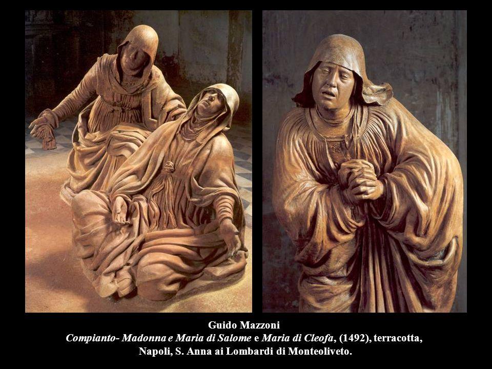 Guido Mazzoni Compianto- Madonna e Maria di Salome e Maria di Cleofa, (1492), terracotta, Napoli, S.