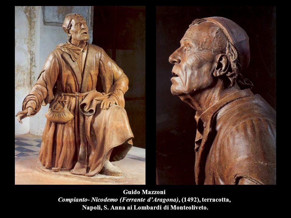 Guido Mazzoni Compianto- Nicodemo (Ferrante d'Aragona), (1492), terracotta, Napoli, S.