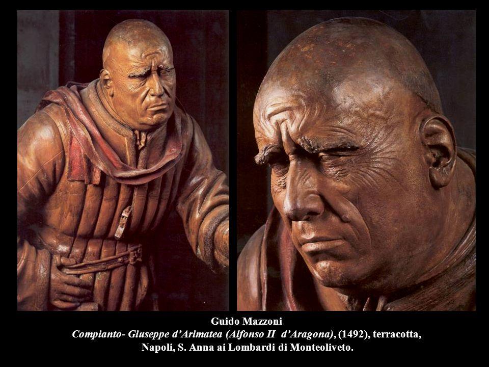 Guido Mazzoni Compianto- Giuseppe d'Arimatea (Alfonso II d'Aragona), (1492), terracotta, Napoli, S.