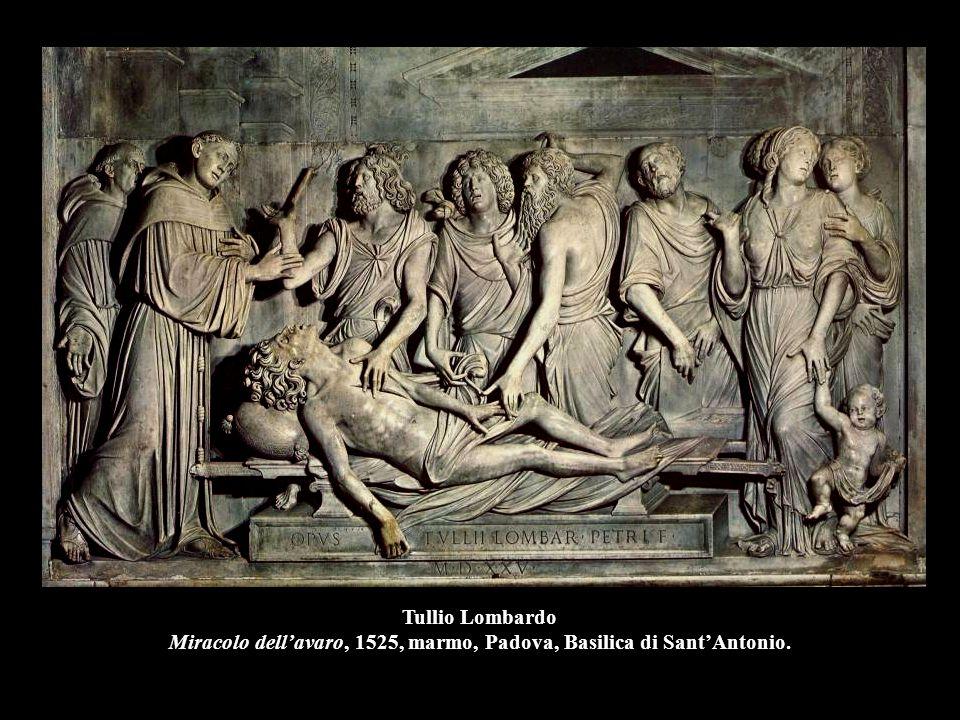 Tullio Lombardo Miracolo dell'avaro, 1525, marmo, Padova, Basilica di Sant'Antonio.