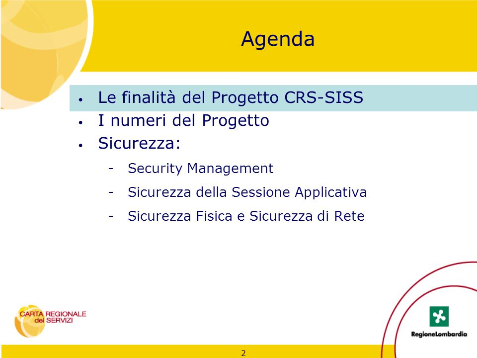 Agenda Le finalità del Progetto CRS-SISS I numeri del Progetto