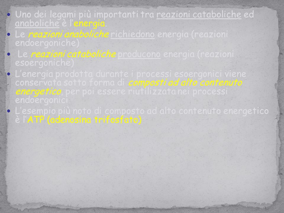 Uno dei legami più importanti tra reazioni cataboliche ed anaboliche è l'energia.