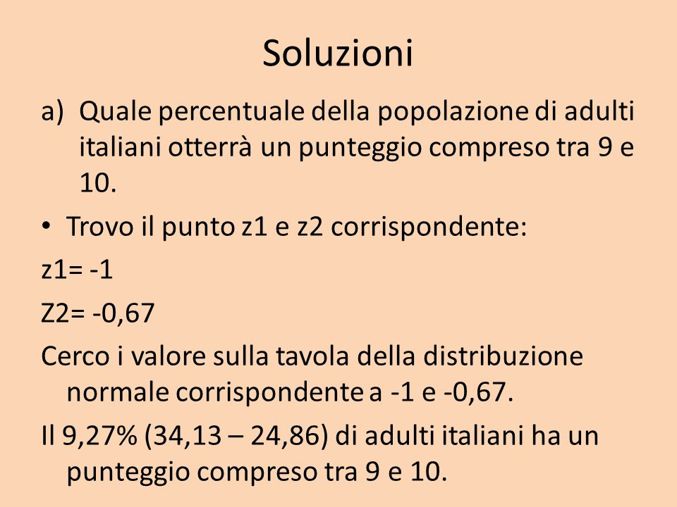 Soluzioni Quale percentuale della popolazione di adulti italiani otterrà un punteggio compreso tra 9 e 10.