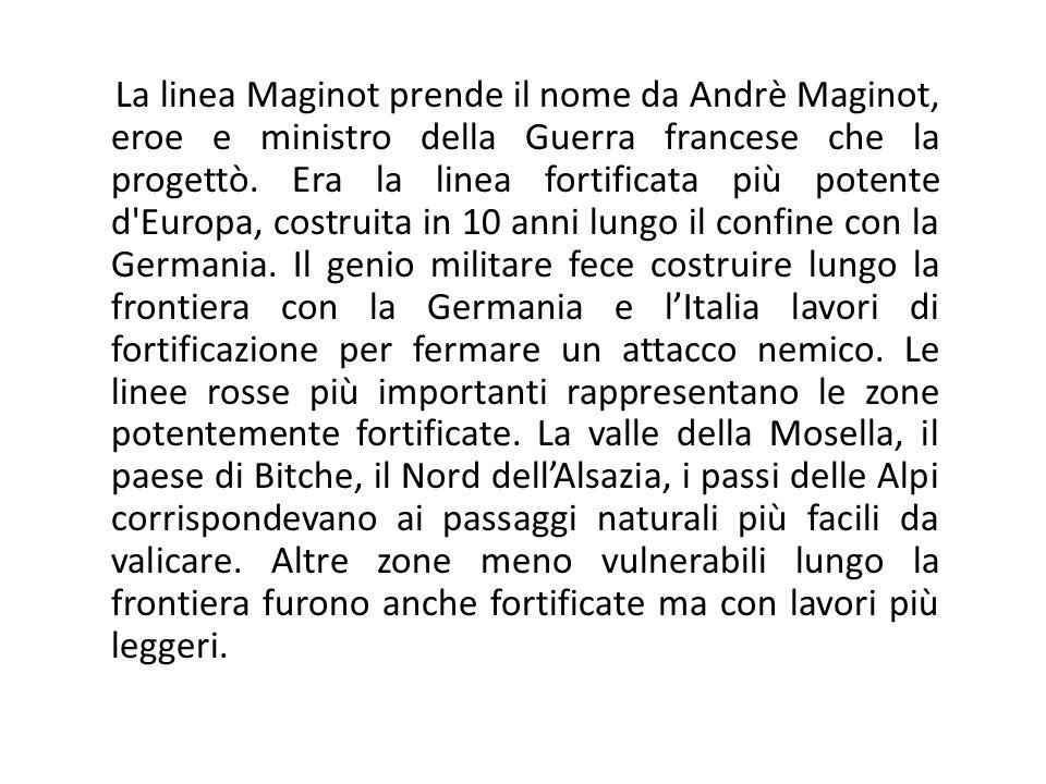 La linea Maginot prende il nome da Andrè Maginot, eroe e ministro della Guerra francese che la progettò.