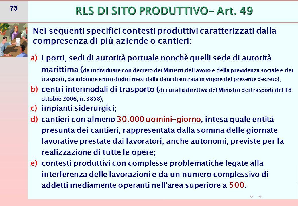 RLS DI SITO PRODUTTIVO E' individuato, su loro iniziativa, tra i RLS delle aziende operanti nel sito produttivo.
