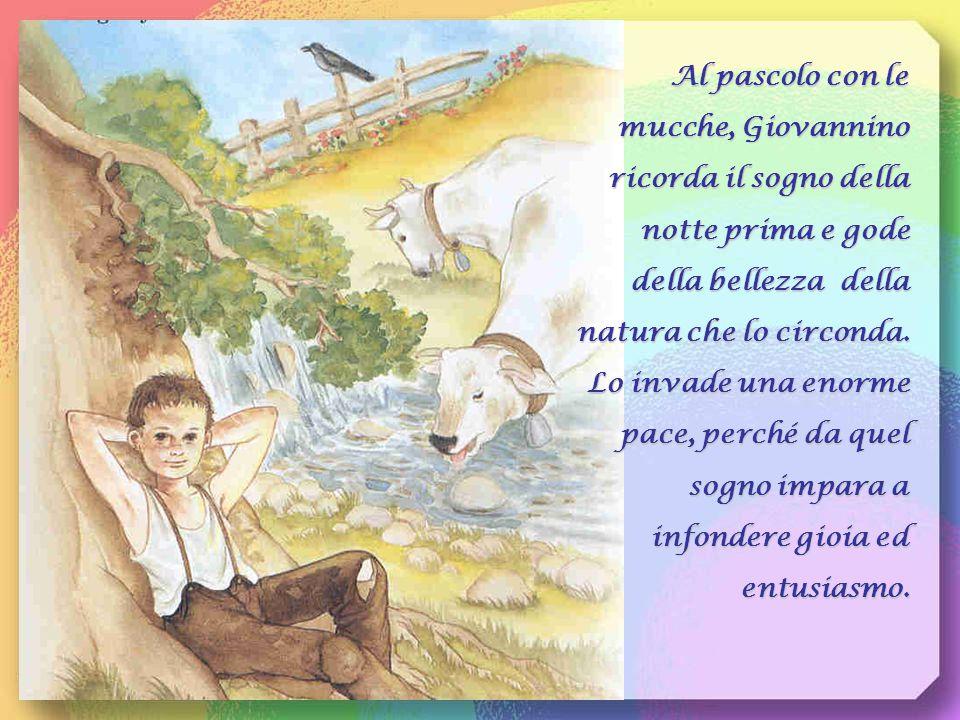 Al pascolo con le mucche, Giovannino ricorda il sogno della notte prima e gode della bellezza della natura che lo circonda.