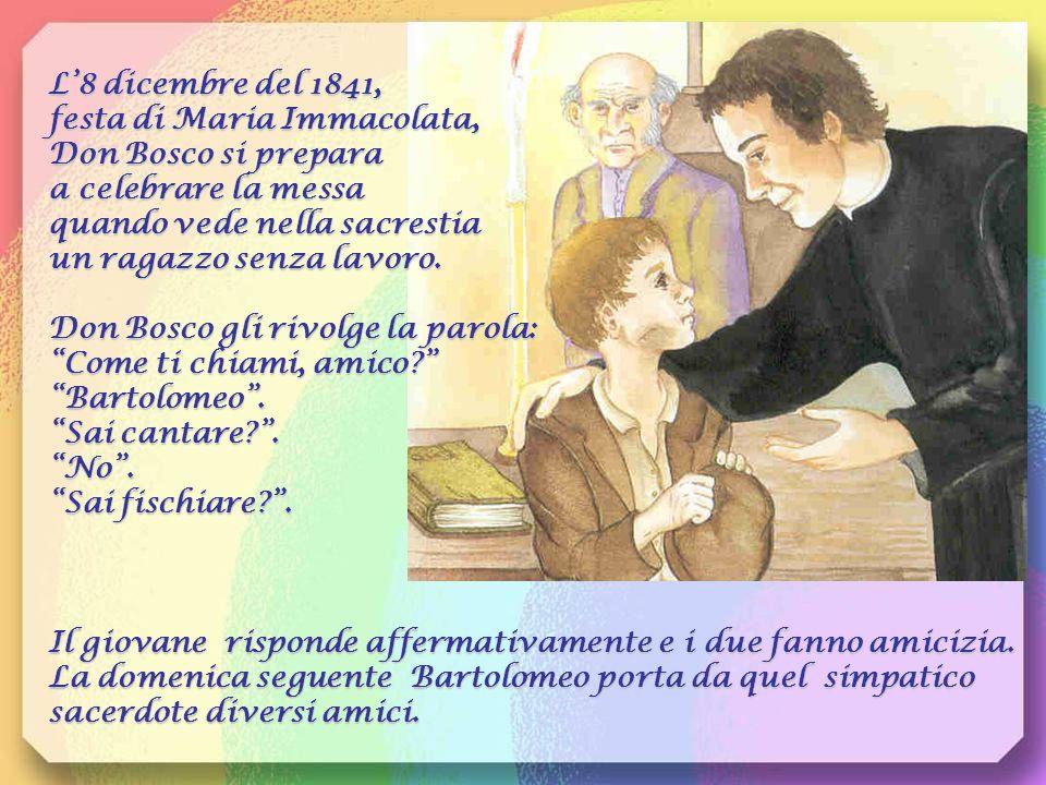 L'8 dicembre del 1841, festa di Maria Immacolata, Don Bosco si prepara a celebrare la messa quando vede nella sacrestia un ragazzo senza lavoro.