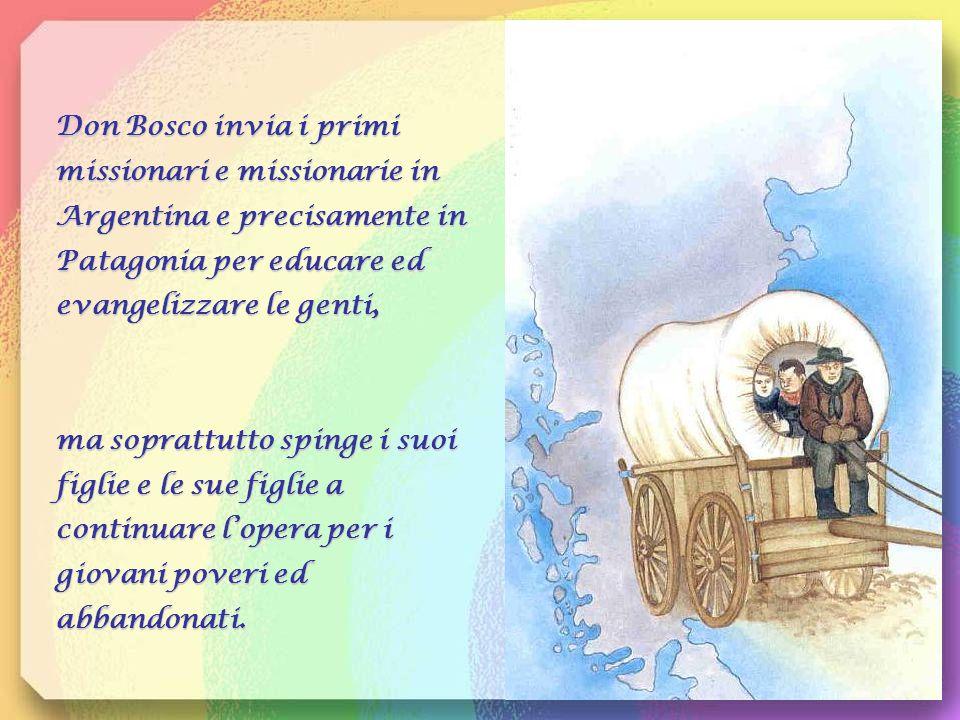 Don Bosco invia i primi missionari e missionarie in Argentina e precisamente in Patagonia per educare ed evangelizzare le genti,