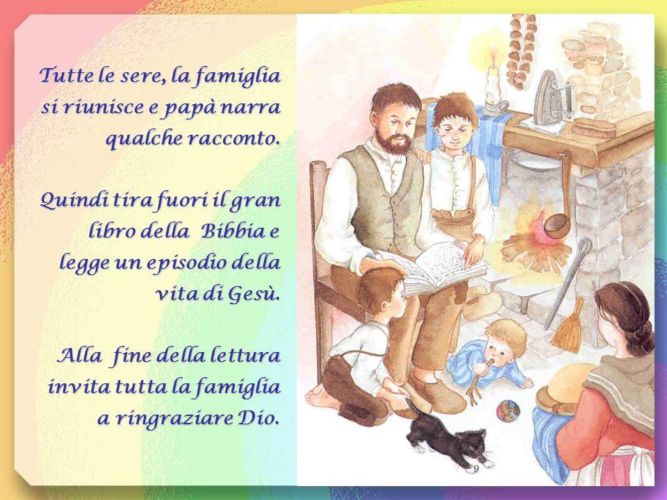Tutte le sere, la famiglia si riunisce e papà narra qualche racconto.