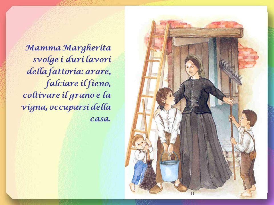Mamma Margherita svolge i duri lavori della fattoria: arare, falciare il fieno, coltivare il grano e la vigna, occuparsi della casa.