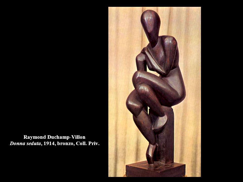 Raymond Duchamp-Villon Donna seduta, 1914, bronzo, Coll. Priv.