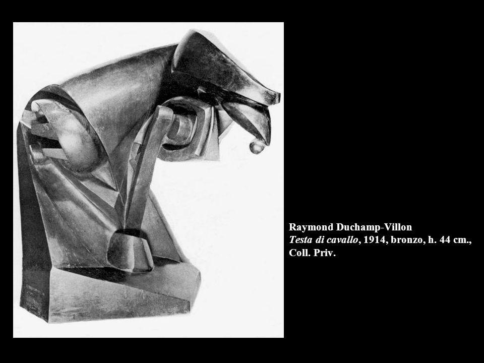 Raymond Duchamp-Villon Testa di cavallo, 1914, bronzo, h. 44 cm., Coll. Priv.