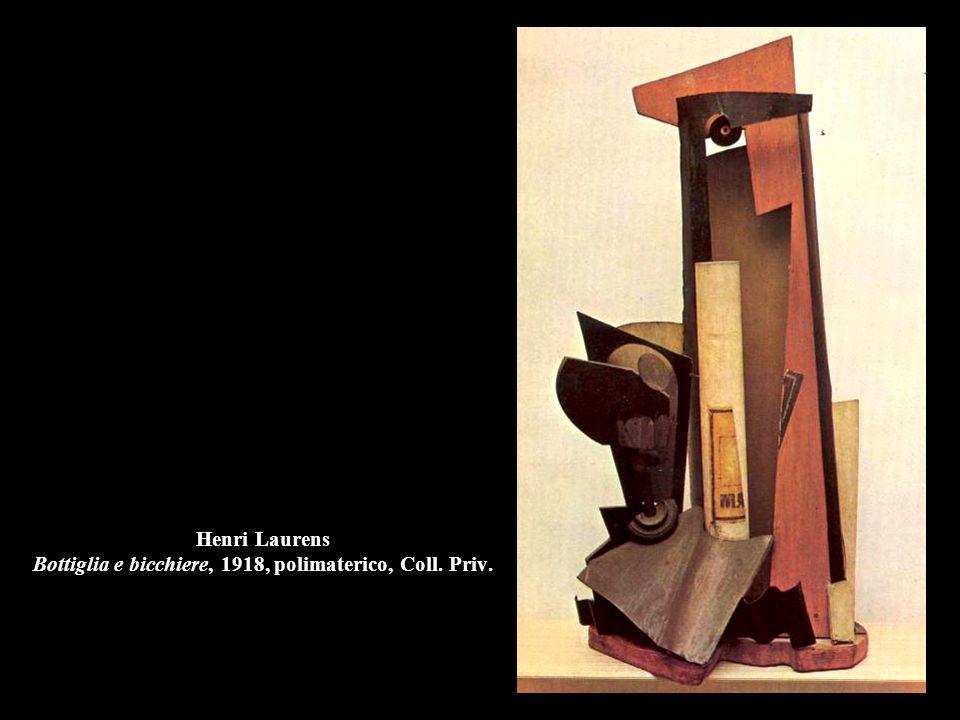 Henri Laurens Bottiglia e bicchiere, 1918, polimaterico, Coll. Priv.