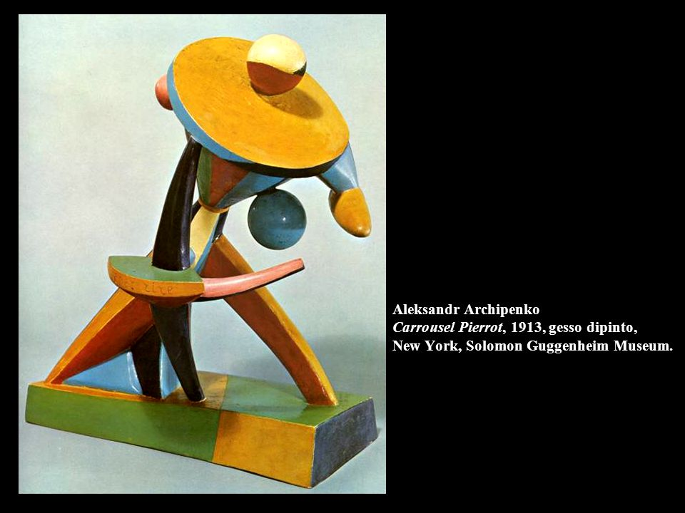 Aleksandr Archipenko Carrousel Pierrot, 1913, gesso dipinto, New York, Solomon Guggenheim Museum.