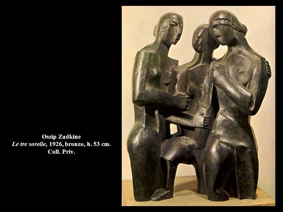 Ossip Zadkine Le tre sorelle, 1926, bronzo, h. 53 cm. Coll. Priv.