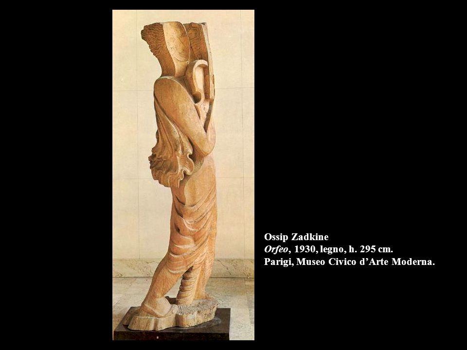 Ossip Zadkine Orfeo, 1930, legno, h. 295 cm