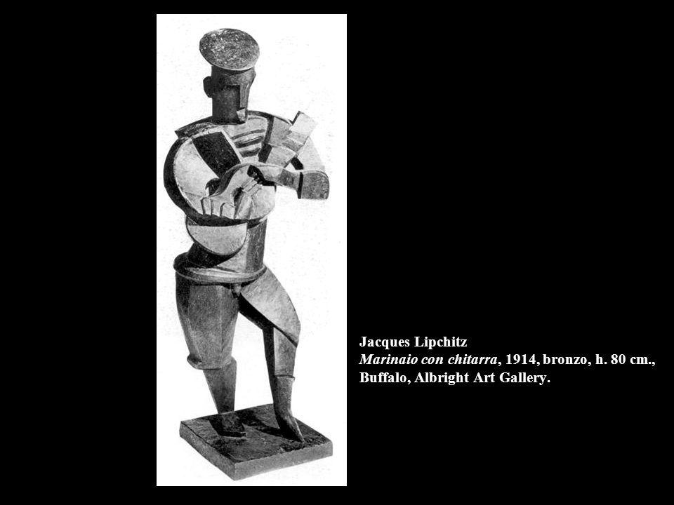 Jacques Lipchitz Marinaio con chitarra, 1914, bronzo, h. 80 cm