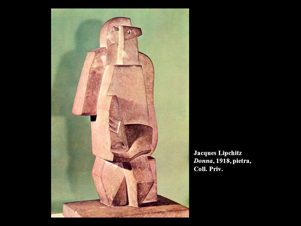 Jacques Lipchitz Donna, 1918, pietra, Coll. Priv.