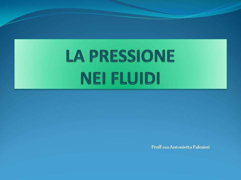 LA PRESSIONE NEI FLUIDI