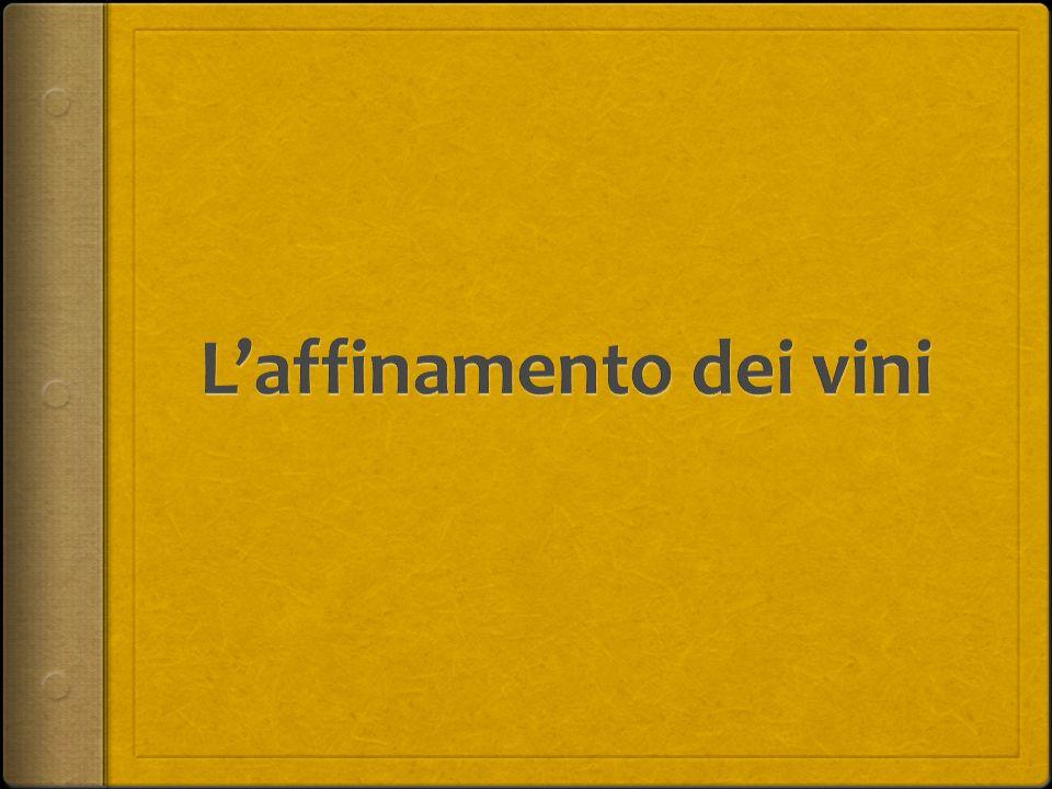 L'affinamento dei vini