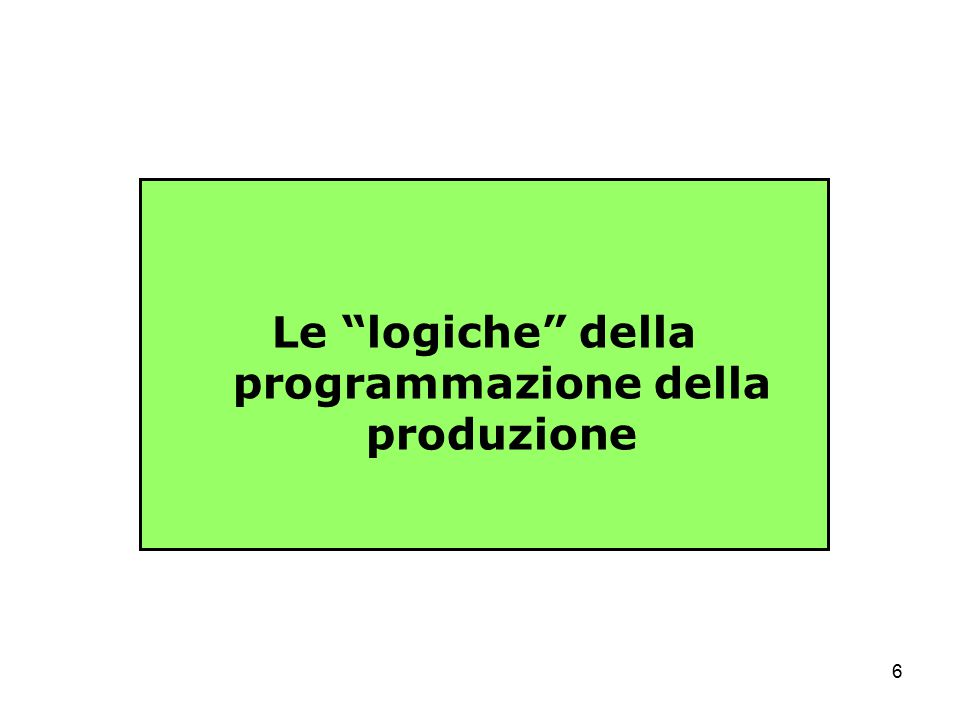 Le logiche della programmazione della produzione
