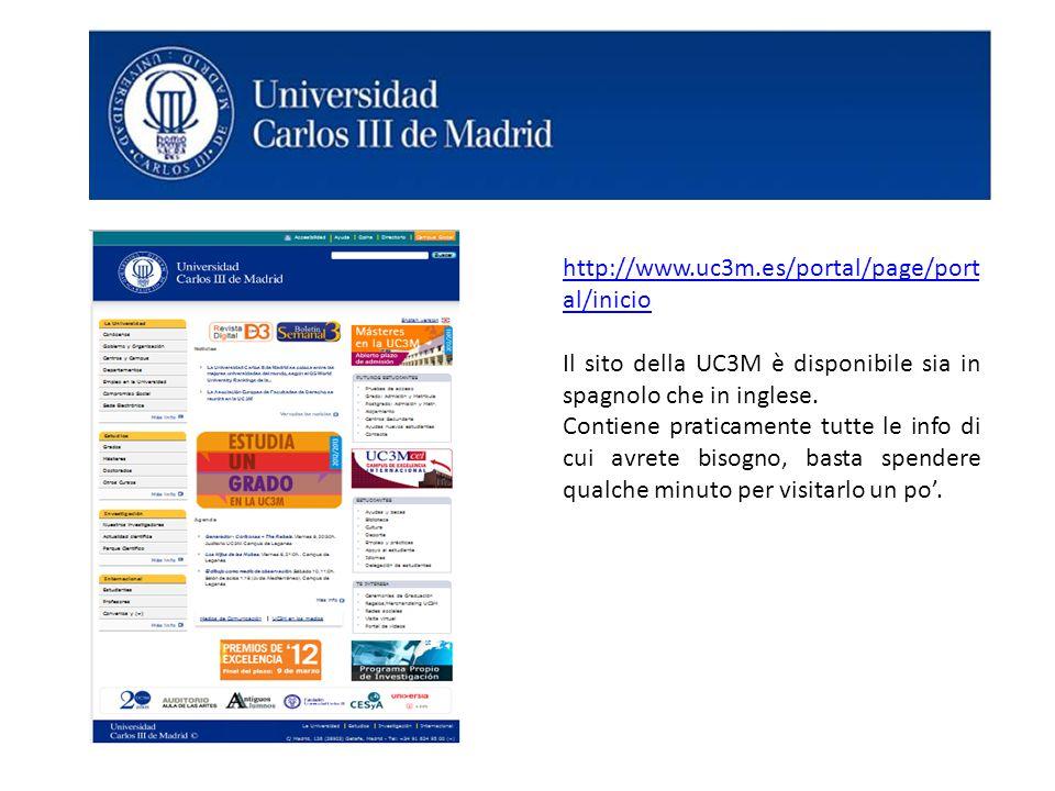 http://www.uc3m.es/portal/page/portal/inicio Il sito della UC3M è disponibile sia in spagnolo che in inglese.