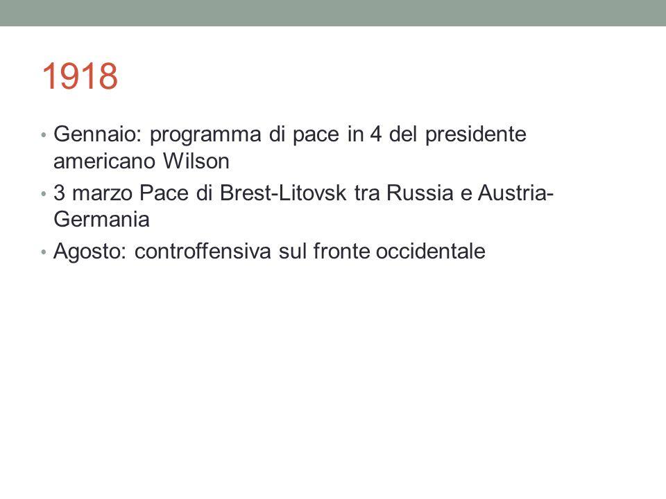 1918 Gennaio: programma di pace in 4 del presidente americano Wilson