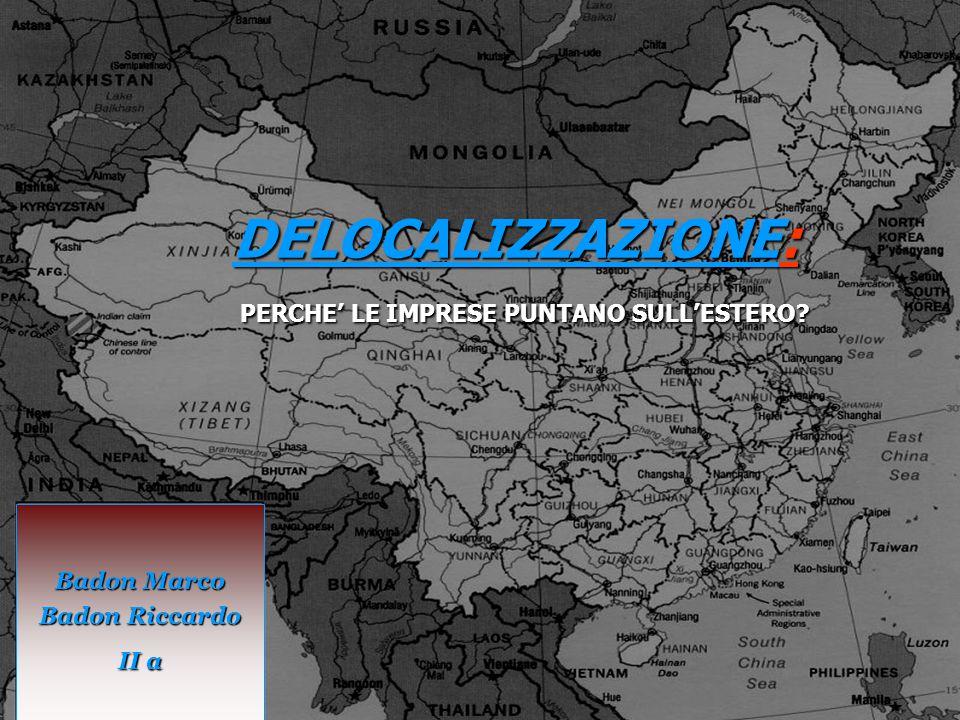 DELOCALIZZAZIONE: PERCHE' LE IMPRESE PUNTANO SULL'ESTERO