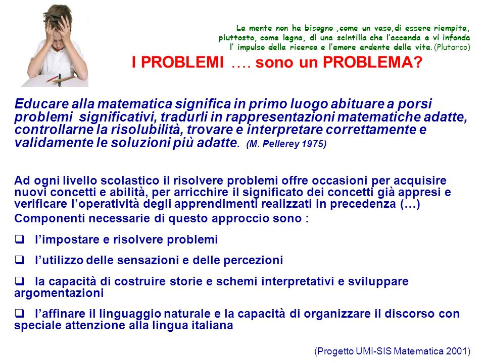 I PROBLEMI …. sono un PROBLEMA