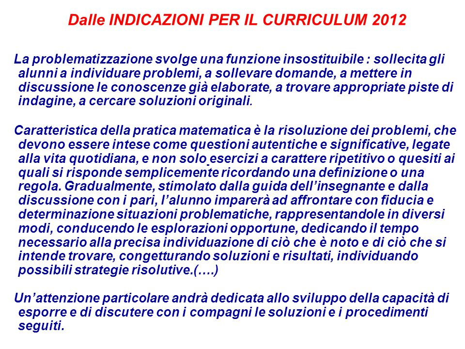 Dalle INDICAZIONI PER IL CURRICULUM 2012