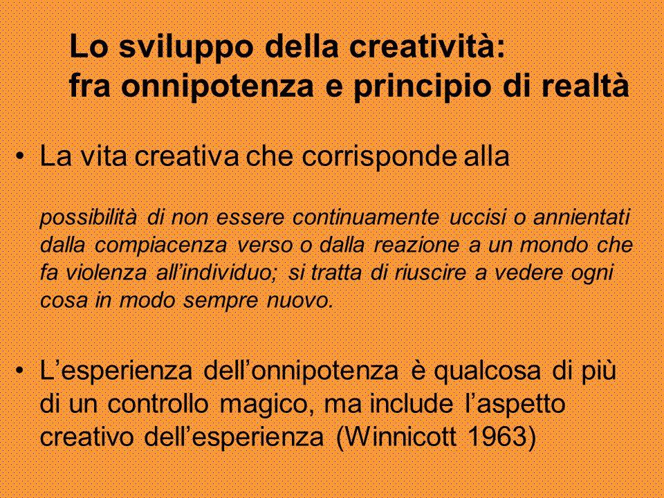 Lo sviluppo della creatività: fra onnipotenza e principio di realtà