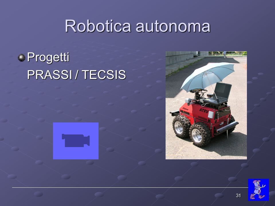 Robotica autonoma Progetti PRASSI / TECSIS