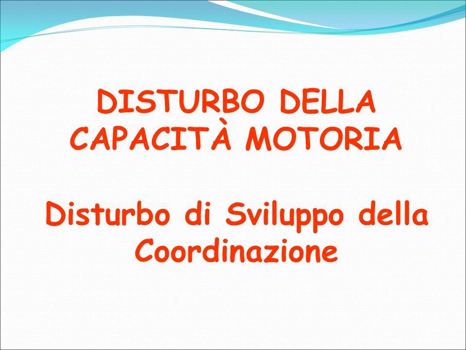 DISTURBO DELLA CAPACITÀ MOTORIA