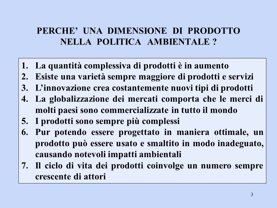 PERCHE' UNA DIMENSIONE DI PRODOTTO NELLA POLITICA AMBIENTALE