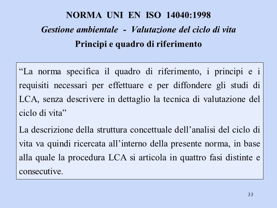 NORMA UNI EN ISO 14040:1998 Gestione ambientale - Valutazione del ciclo di vita Principi e quadro di riferimento