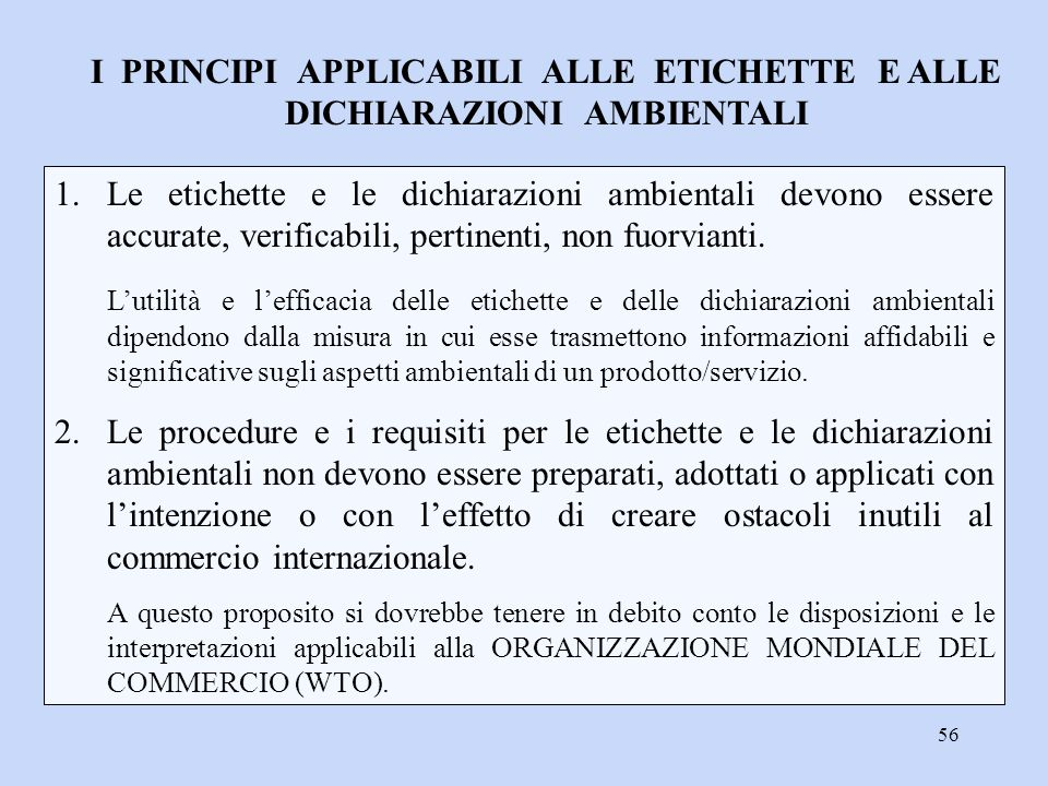 I PRINCIPI APPLICABILI ALLE ETICHETTE E ALLE DICHIARAZIONI AMBIENTALI