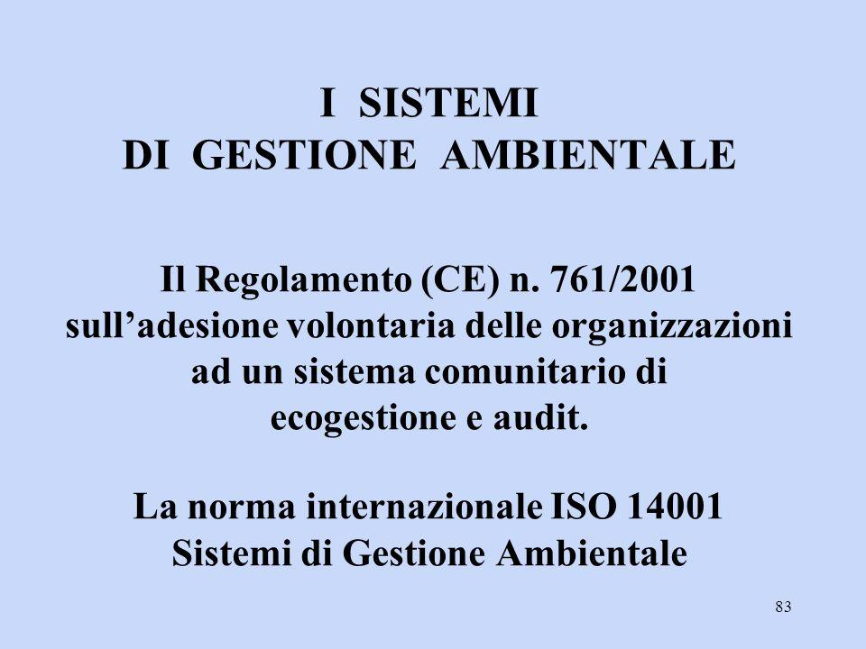 I SISTEMI DI GESTIONE AMBIENTALE Il Regolamento (CE) n