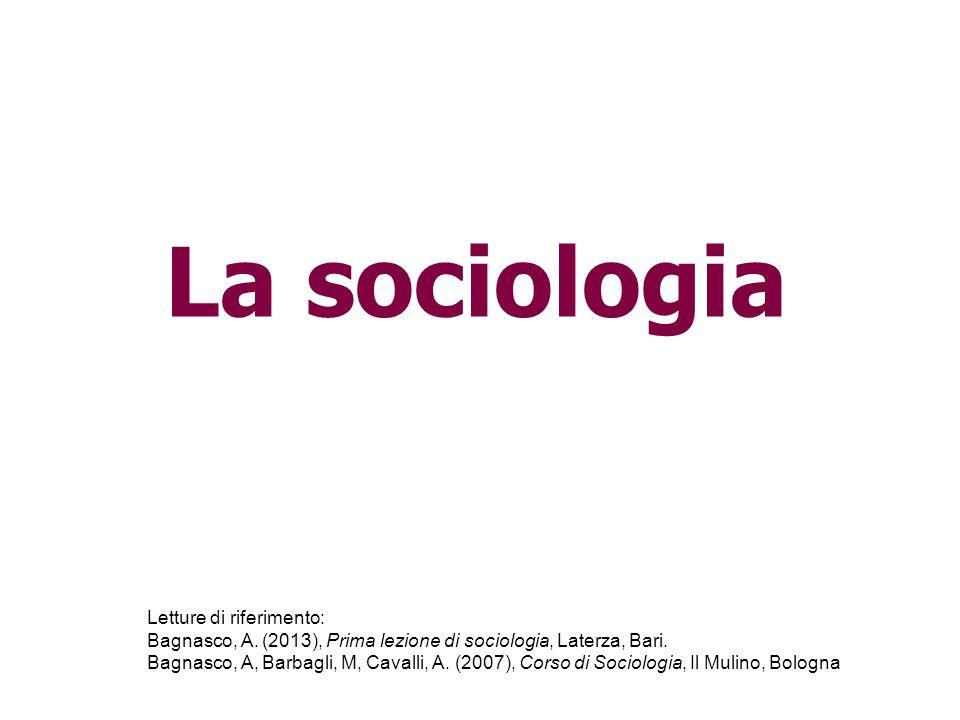 La sociologia Letture di riferimento: