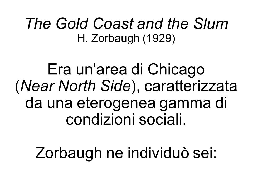 The Gold Coast and the Slum Era un area di Chicago