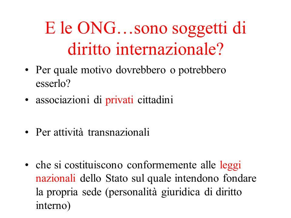 E le ONG…sono soggetti di diritto internazionale