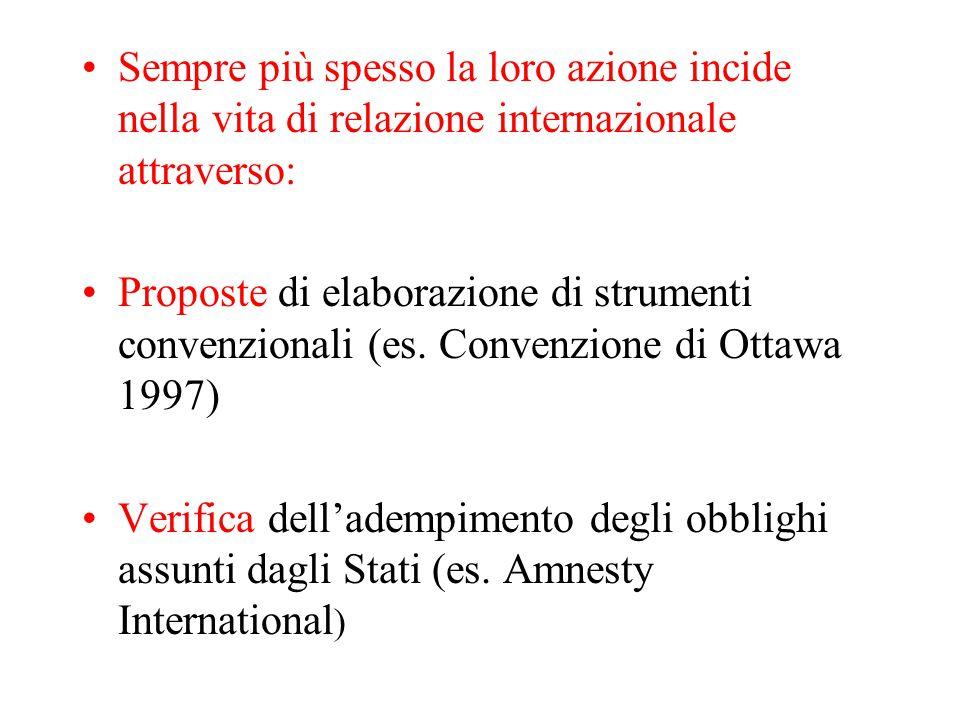 Sempre più spesso la loro azione incide nella vita di relazione internazionale attraverso:
