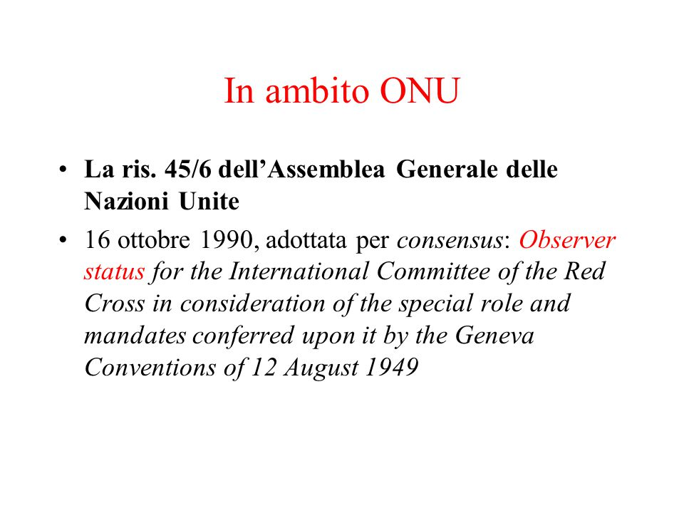 In ambito ONU La ris. 45/6 dell'Assemblea Generale delle Nazioni Unite